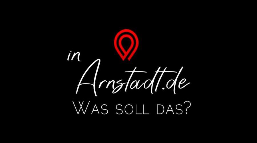 Was soll das eigentlich mit inArnstadt.de?